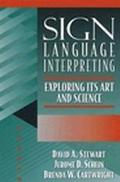 Sign Language Interpreting: Its Art and Science
