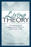 Living Theory The Application of Classical Social Theory to Contemporary Life
