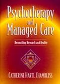Psychotherapy and Managed Care Reconciling Research and Reality