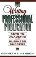 Writing for Professional Publication Keys to Academic and Business Success