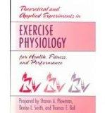 Theoretical and Applied Experiments in Exercise Physiology for Health, Fitness, and Performance