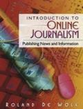 Introduction to Online Journalism Publishing News and Information