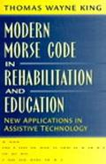 Modern Morse Code in Rehabilitation and Education New Applications in Assistive Technology