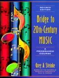 Bridge to Twentieth-Century Music A Programmed Course