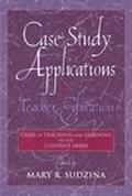 Case Study Applications for Teacher Education Cases of Teaching and Learning in the Content ...