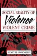 Social Reality of Violence and Violent Crime