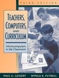 Teachers, Computers, and Curriculum Microcomputers in the Classroom
