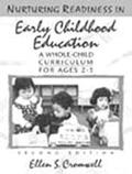 Nurturing Readiness in Early Childhood Education A Whole-Child Curriculum for Ages 2-5