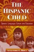 Hispanic Child Speech, Language, Culture, and Education