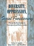 Diversity, Oppression, and Social Functioning Person-In-Environment Assessment and Intervention