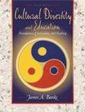 Cultural Diversity and Education Foundations, Curriculum, and Teaching