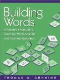 Building Words: A Resource Manual for Teaching Word Analysis and Spelling Strategies