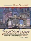 Sociology: A Down-to-Earth Approach (with SuperSite)