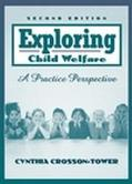 Exploring Child Welfare A Practice Perspective
