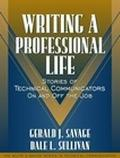 Writing a Professional Life: Stories of Technical Communicators On and Off the Job (Part of ...