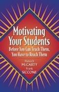 Motivating Your Students Before You Can Teach Them, You Have to Reach Them