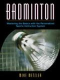 Badminton Mastering the Basics With the Personalized Sports Instruction System