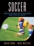 Soccer Mastering the Basics With the Personalized Sports Instruction System
