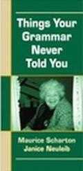 Things Your Grammar Never Told You