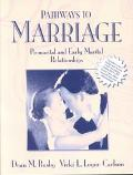 Pathways to Marriage: The Personal and Social Contexts of Premarital and Early Marital Relat...