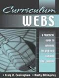 Curriculum Webs A Practical Guide to Weaving the Web into Teaching and Learning
