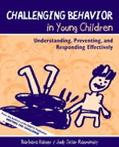 Challenging Behavior in Young Children Understanding, Preventing, and Responding Effectively