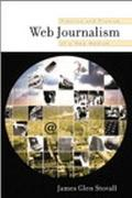 Web Journalism Practice and Promise of a New Medium