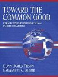 Toward the Common Good Perspectives in International Public Relations