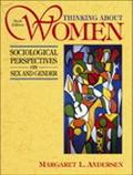 Thinking About Women Sociological Perspectives on Sex and Gender