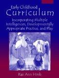 Early Childhood Curriculum: Incorporating Multiple Intelligences, Developmentally Appropriat...