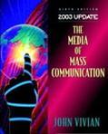 The Media of Mass Communication 2003 Update