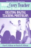 What Every Teacher Should Know About Creating Digital Teaching Portfolios