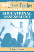 What Every Teacher Should Know about Educational Assessment