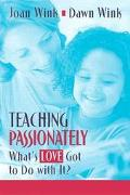 Teaching Passionately What's Love Got to Do With It?