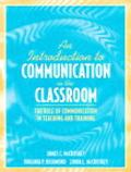 'Introduction To Communication In The Classroom The Role of Communication in Teaching and Tr...