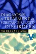 Diagnosis and Treatment of Substance-Related Disorders The DECLARE Model