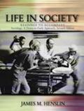 Life in Society Readings to Accompany Sociology, a Down-To-Earth Approach