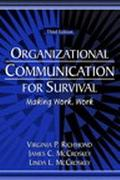 Organizational Communication for Survival Making Work, Work
