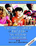 Teaching Learners Of English In Mainstream Classrooms K-8