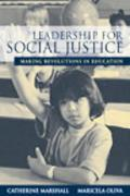 Leadership For Social Justice Making Revolutions in Education