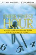 Their Finest Hour Master Therapists Share Their Greatest Success Stories