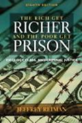 Rich Get Richer And the Poor Get Prison Ideology, Class, and Criminal Justice