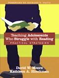Teaching Adolescents Who Struggle with Reading: Practical Strategies