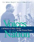 Voices of a Nation: A History of Mass Media in the United States