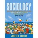 Sociology: A Down- to- Earth Approach