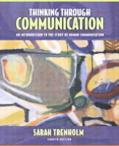 Thinking Through Communication An Introduction to the Study of Human Communication With Stud...