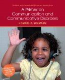 Primer on Communication and Communicative Disorders