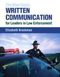 Blue Guide Written Communication for Leaders in Law Enforcement