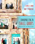 Communicating in Small Groups Principles and Practices With What Every Student Should Know A...