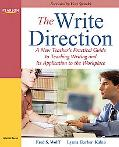 The Write Direction: A New Teacher's Practical Guide to Teaching Writing and Its Application...